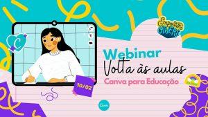 Imagem de uma mulher em tela e ao lado texto Webinar - Canva volta às aulas